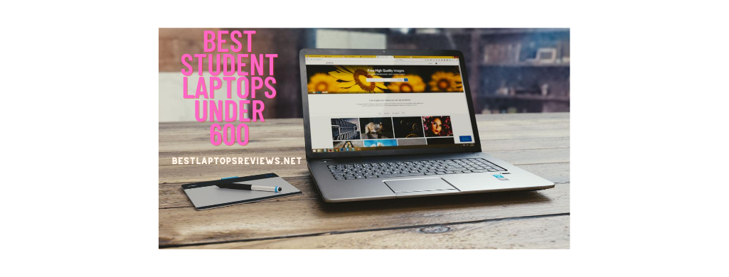 Best Student Laptops Under 600