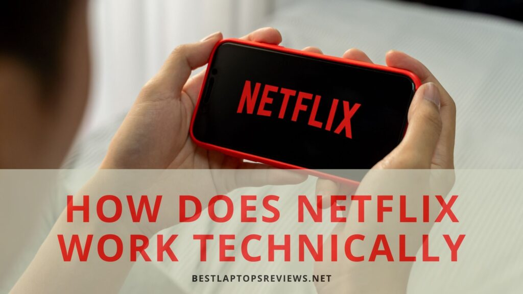 How does Netflix work technically