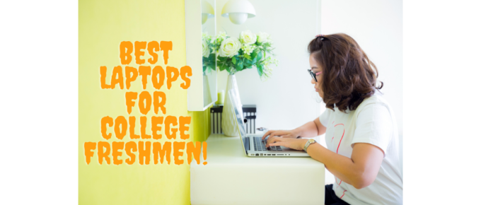 best laptops for college freshmen