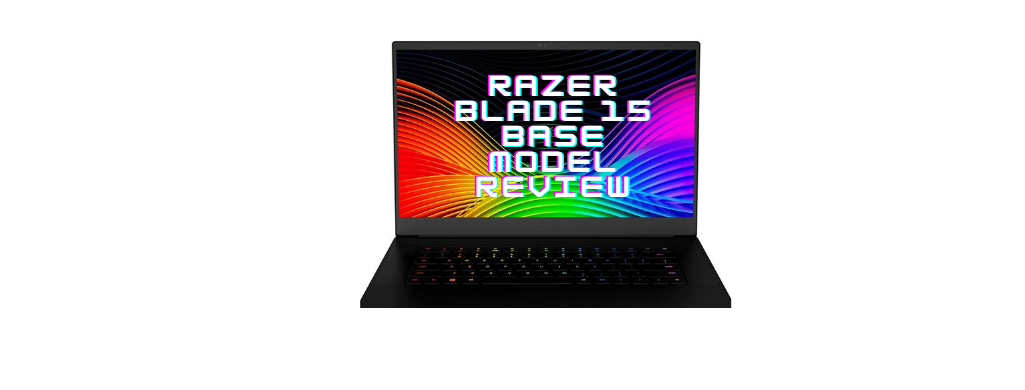 razer blade 15 base model review
