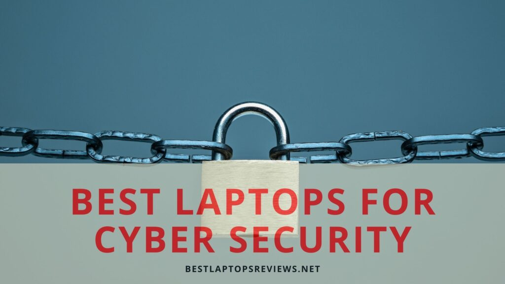 Best laptops for cyber security