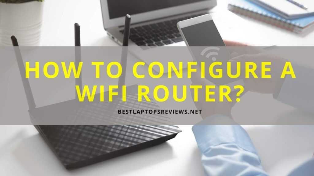 How to configure a wifi router?