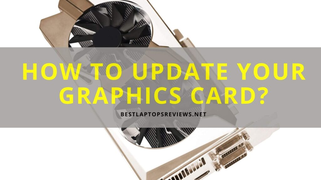 How to update your graphics card?