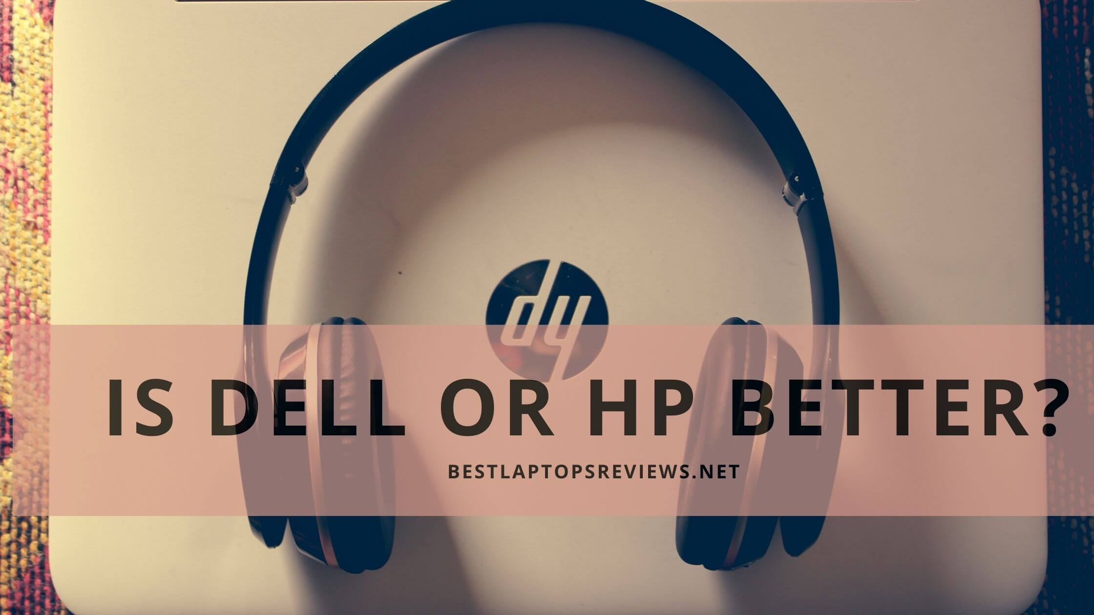 Is Dell or HP better