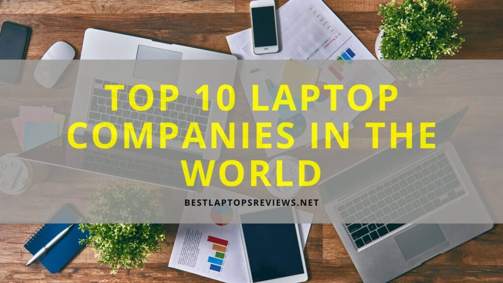 top 10 laptop companies in the world