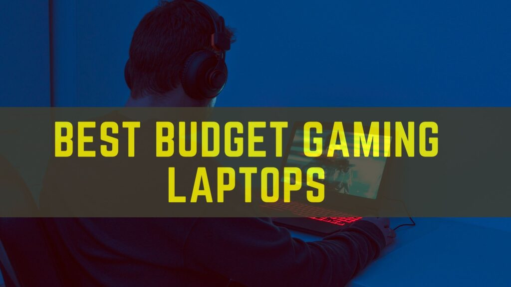 Best Budget Gaming Laptops 2021