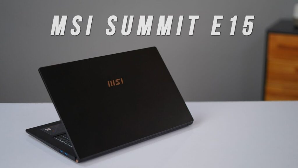 MSI Summit E15 Review 2021